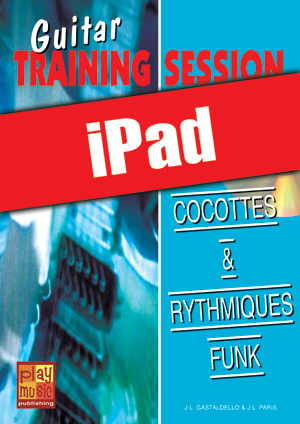 Guitar Training Session - Cocottes & rythmiques funk (iPad)