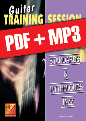 Guitar Training Session - Standards & rythmiques jazz (pdf + mp3)