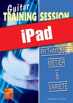 Guitar Training Session - Rythmiques métier & variété (iPad)