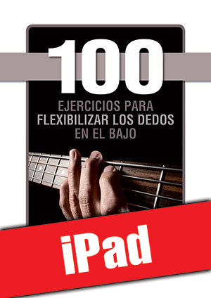 100 ejercicios para flexibilizar los dedos en el bajo (iPad)