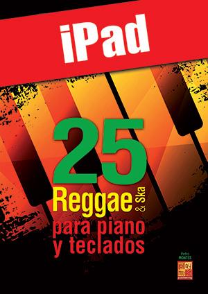 25 Reggae & Ska para piano y teclados (iPad)