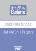 Under the Bridge - Red Hot Chili Peppers
