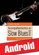 Acompañamientos & solos slow blues en la guitarra (Android)