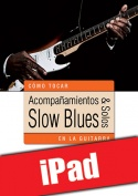 Acompañamientos & solos slow blues en la guitarra (iPad)