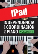 Independencia & coordinación en el piano - Volumen 1 (iPad)