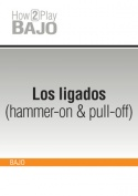 Los ligados (hammer-on & pull-off)