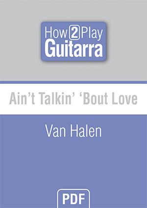 Ain't Talkin' 'Bout Love - Van Halen