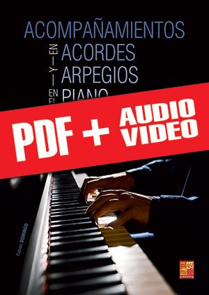 Acompañamientos en acordes y arpegios en el piano (pdf + mp3 + vídeos)