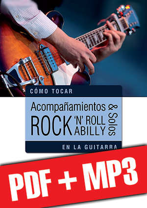 Acompañamientos & solos rock 'n' roll y rockabilly en la guitarra (pdf + mp3)