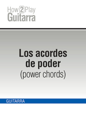 Los acordes de poder (power chords)