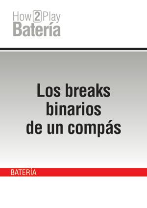 Los breaks binarios de un compás