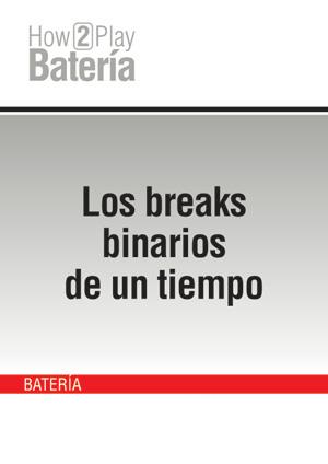 Los breaks binarios de un tiempo