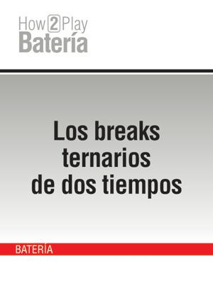 Los breaks ternarios de dos tiempos