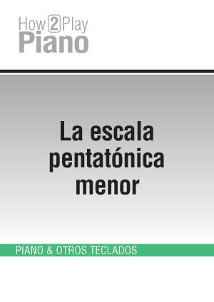 La escala pentatónica menor