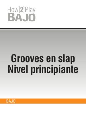 Grooves en slap - Nivel principiante