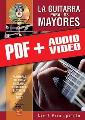 La guitarra para los mayores - Nivel principiante (pdf + mp3 + vídeos)