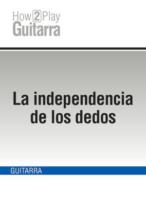 La independencia de los dedos