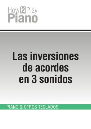 Las inversiones de acordes en 3 sonidos