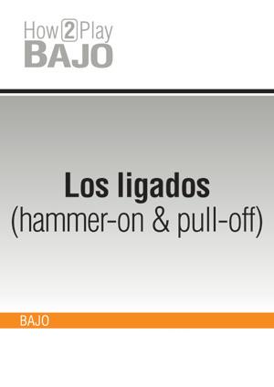 Los ligados (hammer-on & pull-off)