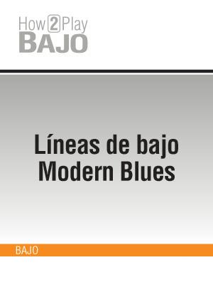 Líneas de bajo Modern Blues