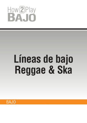 Líneas de bajo Reggae & Ska