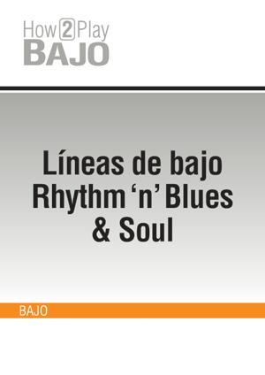 Líneas de bajo Rhythm 'n' Blues & Soul