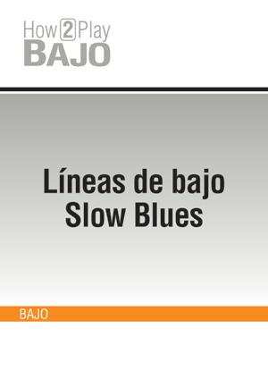 Líneas de bajo Slow Blues