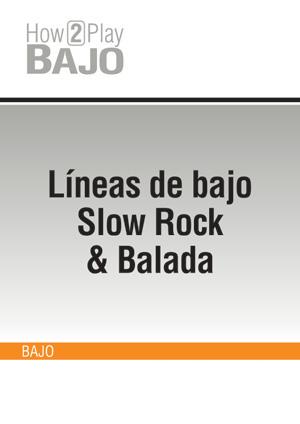Líneas de bajo Slow Rock & Balada