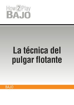 La técnica del pulgar flotante