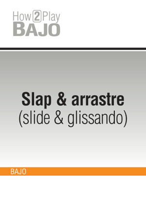 Slap & arrastre (slide & glissando)