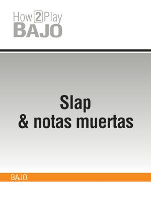 Slap & notas muertas