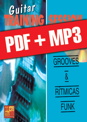 Guitar Training Session - Grooves & rítmicas funk (pdf + mp3)