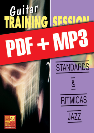 Guitar Training Session - Standards & rítmicas jazz (pdf + mp3)