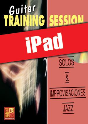 Guitar Training Session - Solos & improvisaciones jazz (iPad)