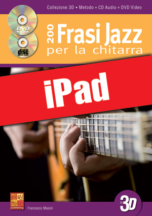 200 frasi jazz per la chitarra in 3D (iPad)
