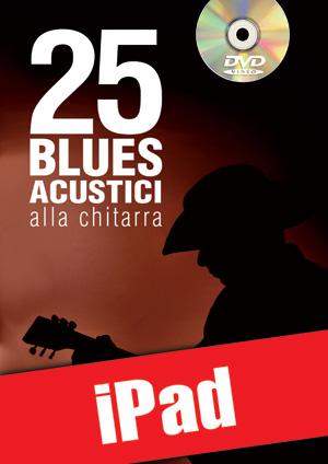 25 blues acustici alla chitarra (iPad)