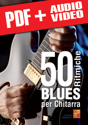 50 ritmiche blues per chitarra (pdf + mp3 + video)