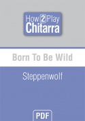 Born To Be Wild - Steppenwolf