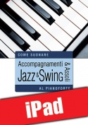 Accompagnamenti & assoli jazz & swing al pianoforte (iPad)