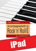 Accompagnamenti & assoli rock 'n' roll al pianoforte (iPad)