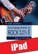 Accompagnamenti & assoli rock 'n' roll e rockabilly con la chitarra (iPad)