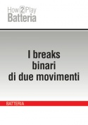 I breaks binari di due movimenti