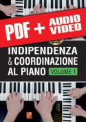 Indipendenza & coordinazione al piano - Volume 1 (pdf + mp3 + video)