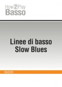 Linee di basso Slow Blues