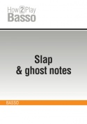 Slap & ghost notes