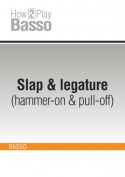Slap & legature (hammer-on & pull-off)