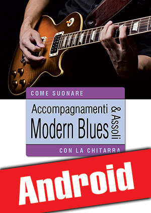 Accompagnamenti & assoli modern blues con la chitarra (Android)