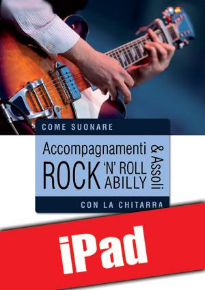 Accompagnamenti & assoli rock 'n' roll e rockabilly con la chitarra (iPad)