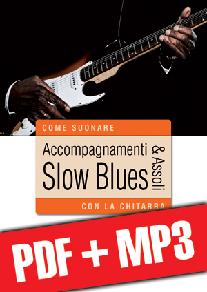 Accompagnamenti & assoli slow blues con la chitarra (pdf + mp3)