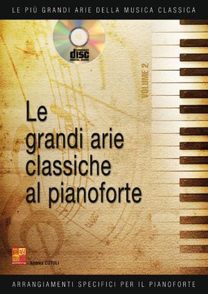 Le grandi arie classiche al pianoforte - Volume 2